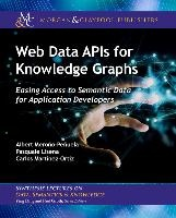 Web Data APIs for Knowledge Graphs: Easing Access to Semantic Data for Application Developers