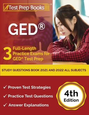 GED Study Questions Book 2021 and 2022 All Subjects: 3 Full-Length Practice Exams for GED Test Prep [4th Edition]