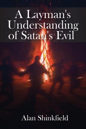 A Layman's Understanding Of Satan's Evil