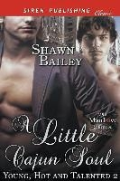 Little Cajun Soul [young, Hot, And Talented 2] (siren Publishing Classic Manlove)