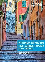 Moon French Riviera: Nice, Cannes, Saint-Tropez, and the Hidden Towns in Between