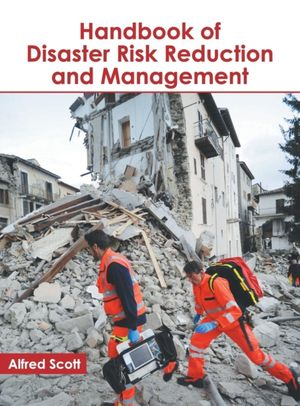 Handbook Of Disaster Risk Reduction And Management