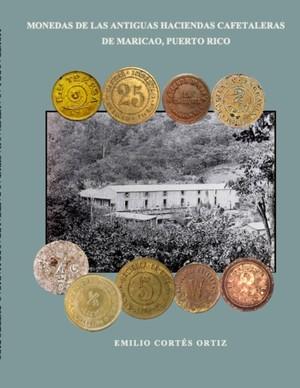 Monedas De Las Antiguas Haciendas Cafetaleras De Maricao, Puerto Rico