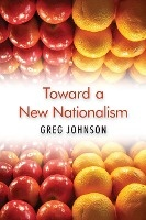 Toward A New Nationalism