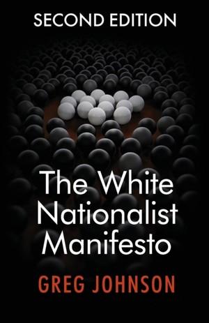 The White Nationalist Manifesto (second Edition)