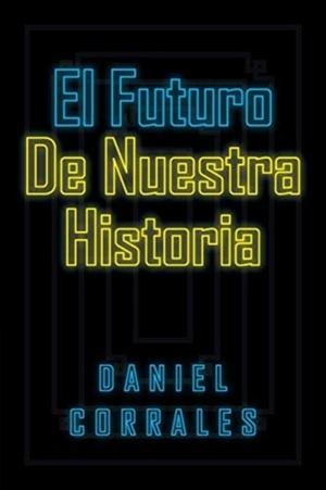 El Futuro De Nuestra Historia