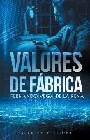 Valores De Fabrica (spanish Edition )