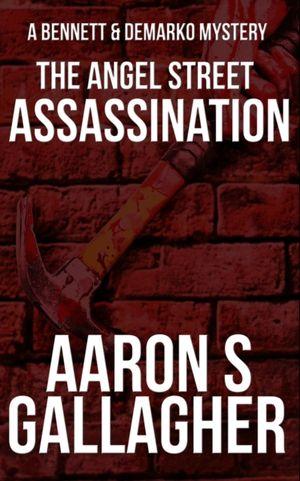 The Angel Street Assassination
