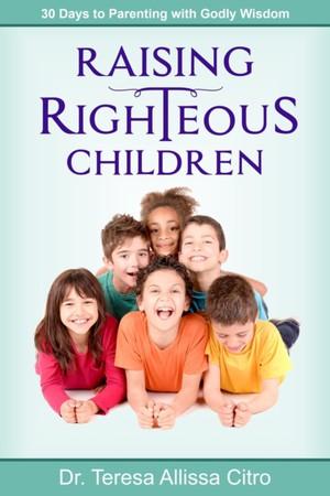 Raising Righteous Children