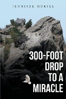 300-foot Drop To A Miracle