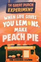 The Great Peach Experiment 1: When Life Gives You Lemons, Make Peach Pie