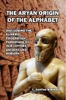 The Aryan Origin Of The Alphabet