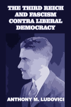 The Third Reich And Fascism Contra Liberal Democracy