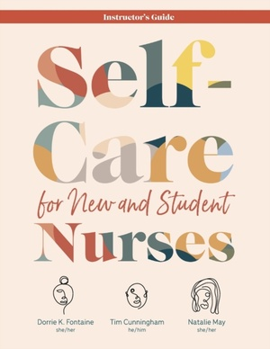 Self-care For New And Student Nurses Instructor's Guide