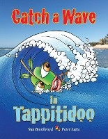 Catch A Wave In Tappitidoo