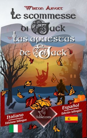 Le Scommesse Di Jack (racconto Celtico) - Las Apuestas De Jack (un Cuento Celta)