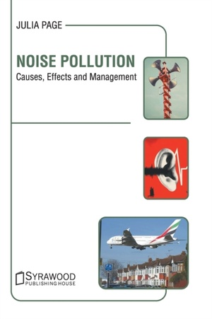 Noise Pollution: Causes, Effects And Management