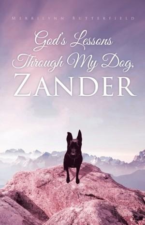 God's Lessons Through My Dog, Zander