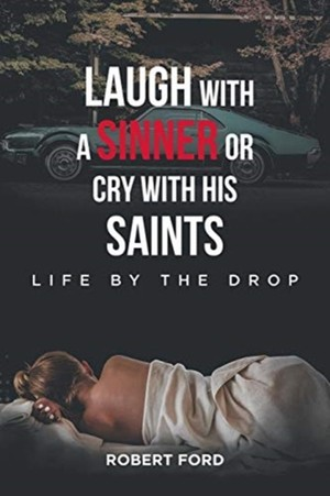 Laugh With A Sinner Or Cry With His Saints