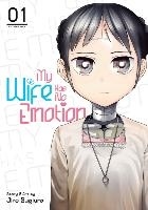 My Wife Has No Emotion Vol. 1