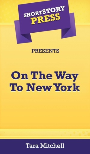 Short Story Press Presents On The Way To New York