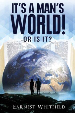 It's A Man's World! Or Is It?