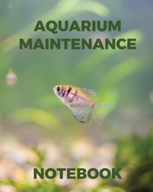 Aquarium Maintenance Notebook