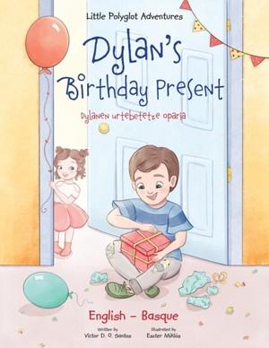 Dylan's Birthday Present / Dylanen Urtebetetze Oparia - Bilingual Basque And English Edition
