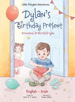 Dylan's Birthday Present / Bronntanas Do Bhreithla Dylan - Bilingual English And Irish Edition