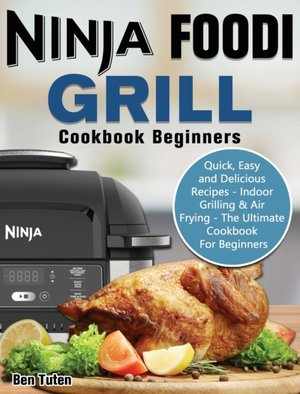Ninja Foodi Grill Cookbook Beginners