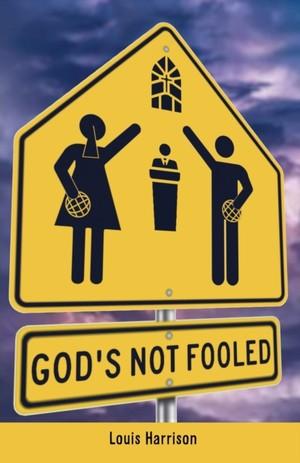God's Not Fooled
