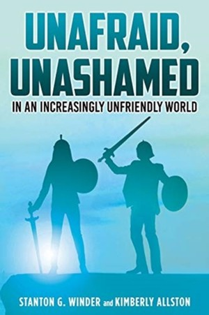 Unafraid, Unashamed In An Increasingly Unfriendly World