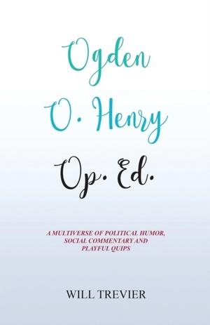 Ogden O. Henry Op. Ed.
