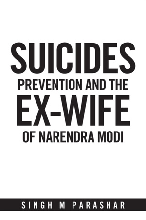 Suicides Prevention And The Ex-wife Of Narendra Modi
