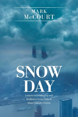 Snow Day: Lessons in Leadership and Resilience from Crisis & Mass Casualty Events