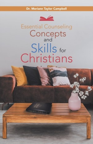 Essential Counseling Concepts And Skills For Christians