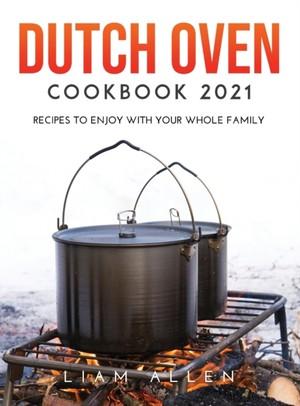 Dutch Oven Cookbook 2021