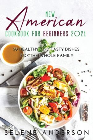New American Cookbook For Beginners 2021