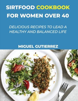 Sirtfood Cookbook For Women Over 40