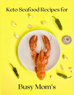Keto Seafood Recipes For Busy Mom's