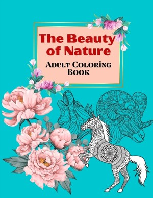 The Beauty Of Nature - Adult Coloring Book