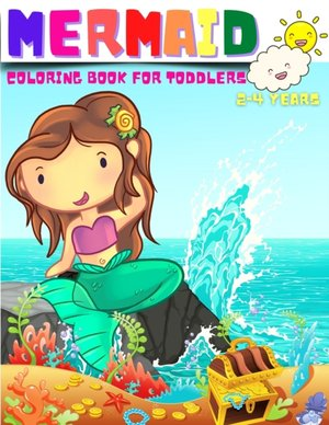 Mermaid Coloring Book For Toddlers 2-4 Years