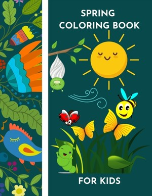 Spring Coloring Book For Kids Easy Designs For Spring Vibes And Happiness By Raz Mcovoo