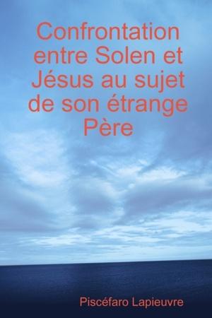 Confrontation Entre Solen Et Jesus Au Sujet De Son Etrange Pere