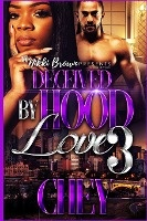 Deceived By Hood Love 3