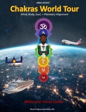 Chakras World Tour Travel Guide