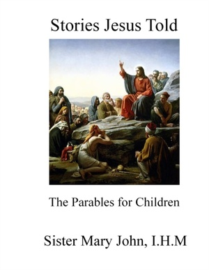 Stories Jesus Told: The Parables For Children
