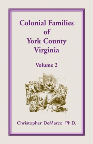 Colonial Families Of York County, Virginia, Volume 2