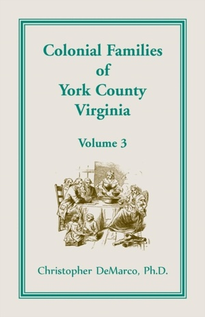 Colonial Families Of York County, Virginia, Volume 3