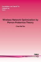 Wireless Network Optimization By Perron-frobenius Theory